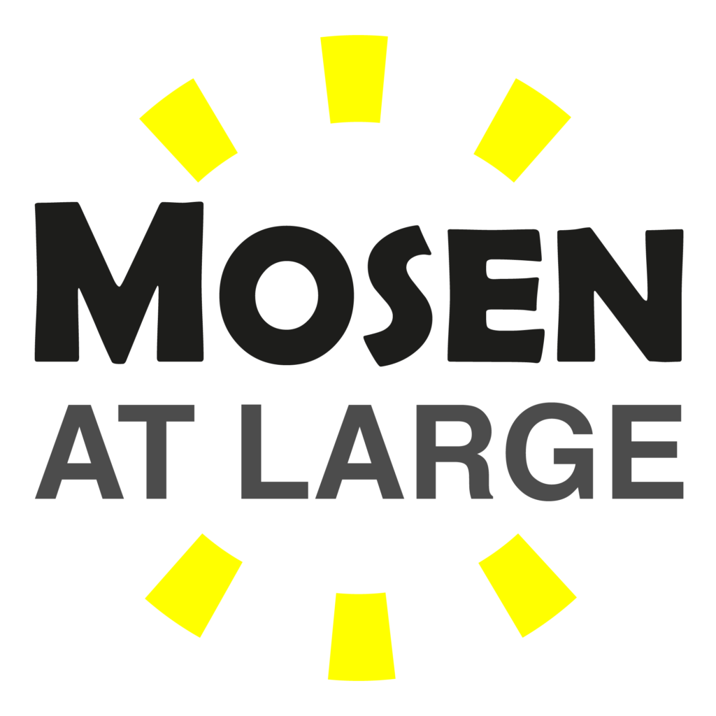 A Yellow sun with the words Mosen at Large in the center
